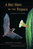 Book Cover A Bat Man in the Tropics: Chasing El Duende (Organisms and Environments)