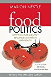 Book Cover Food Politics: How the Food Industry Influences Nutrition, and Health, Revised and Expanded Edition (California Studies in Food and Culture)