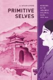 Book Cover Primitive Selves: Koreana in the Japanese Colonial Gaze, 1910-1945 (Colonialisms)