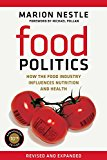 Book Cover Food Politics: How the Food Industry Influences Nutrition and Health (California Studies in Food and Culture)