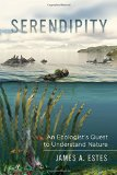 Book Cover Serendipity: An Ecologist's Quest to Understand Nature (Organisms and Environments)