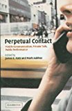 Book Cover Perpetual Contact: Mobile Communication, Private Talk, Public Performance