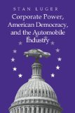 Book Cover Corporate Power, American Democracy, and the Automobile Industry
