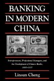 Book Cover Banking in Modern China: Entrepreneurs, Professional Managers, and the Development of Chinese Banks, 1897-1937 (Cambridge Modern China Series)