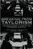 Book Cover Breaking from Taylorism: Changing Forms of Work in the Automobile Industry