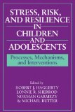 Book Cover Stress, Risk, and Resilience in Children and Adolescents: Processes, Mechanisms, and Interventions