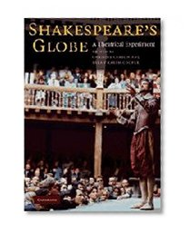 Book Cover Shakespeare's Globe: A Theatrical Experiment