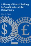 Book Cover A History of Central Banking in Great Britain and the United States (Studies in Macroeconomic History)