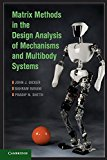 Book Cover Matrix Methods in the Design Analysis of Mechanisms and Multibody Systems