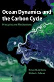 Book Cover Ocean Dynamics and the Carbon Cycle: Principles and Mechanisms
