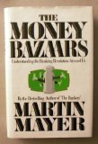 Book Cover The Money Bazaars: Understanding the Banking Revolution Around Us