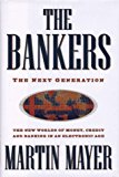 Book Cover The Bankers: The Next Generation The New Worlds Money Credit Banking Electronic Age