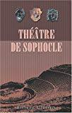 Book Cover Théâtre de Sophocle: Ajax - Électre - OEdipe roi - OEdipe à Colone - Antigone - Les Trachiniennes - Philoctète. Traduit en français par Louis Humbert (French Edition)