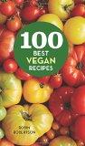 Book Cover 100 Best Vegan Recipes (100 Best Recipes)