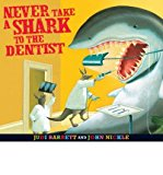 Book Cover Never Take a Shark to the Dentist