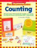 Book Cover Shoe Box Learning Centers: Counting: 30 Instant Centers With Reproducible Templates and Activities That Help Kids Practice Important Literacy Skills—Independently!