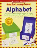 Book Cover Shoe Box Learning Centers: Alphabet: 30 Instant Centers With Reproducible Templates and Activities That Help Kids Practice Important Literacy Skills—Independently!