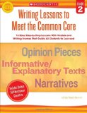 Book Cover Writing Lessons To Meet the Common Core: Grade 2: 18 Easy Step-by-Step Lessons With Models and Writing Frames That Guide All Students to Succeed