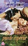 Book Cover El Amor Puede Esperar (Coleccion Cisne) (Spanish Edition)