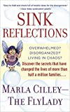 Book Cover Sink Reflections: Overwhelmed? Disorganized? Living in Chaos? Discover the Secrets That Have Changed the Lives of More Than Half a Million Families...