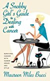Book Cover A Snobby Girl's Guide to Dealing with Cancer: Surviving Cancer with Humor, Grace and Style