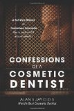 Book Cover Confessions of a Cosmetic Dentist: A Self-Help Manual on Cosmeticus Interruptus - How to Perform It & Why You Need to