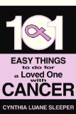 Book Cover 101 Easy Things to do for a Loved One with Cancer