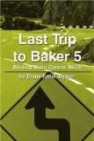 Book Cover Last Trip to Baker 5: Beating Brain Cancer Twice