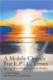 Book Cover A Mobile Church For E.P.I.C. Times: Moving Across Faith Community Borders