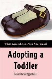 Book Cover Adopting a Toddler: What Size Shoes Does She Wear?