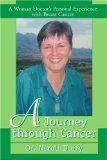 Book Cover A Journey through Cancer: A Woman Doctor's Personal Experience with Breast Cancer