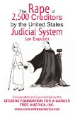 Book Cover The Rape of 2,500 Creditors by the United States Judicial System: (an Exposé)