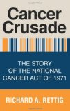 Book Cover Cancer Crusade: The Story of the National Cancer Act of 1971