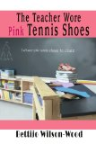 Book Cover The Teacher Wore Pink Tennis Shoes