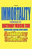 Book Cover IMMORTALITY Powered by Quaternary Medicine Code: Reverse Aging, Cure AIDS, Defeat Cancer