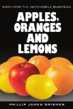Book Cover Apples, Oranges and Lemons: Surviving The Automobile Business