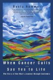 Book Cover When Cancer Calls … Say Yes to Life: The Story of One Man's Journey through Leukemia