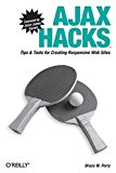 Book Cover Ajax Hacks: Tips & Tools for Creating Responsive Web Sites