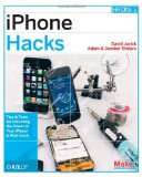 Book Cover iPhone Hacks: Pushing the iPhone and iPod touch Beyond Their Limits