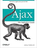 Book Cover Ajax: The Definitive Guide: Interactive Applications for the Web