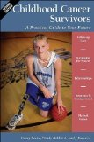 Book Cover Childhood Cancer Survivors: A Practical Guide to Your Future (Childhood Cancer Guides)