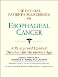 Book Cover The Official Patient's Sourcebook on Esophageal Cancer: A Revised and Updated Directory for the Internet Age
