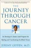 Book Cover The Journey Through Cancer: An Oncologist's Seven-Level Program for Healing and Transforming the Whole Person