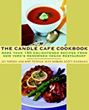 Book Cover The Candle Cafe Cookbook: More Than 150 Enlightened Recipes from New York's Renowned Vegan Restaurant