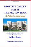 Book Cover Prostate Cancer Meets The Proton Beam: A Patient's Experience
