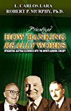 Book Cover How Privatized Banking Really Works - Integrating Austrian Economics with the Infinite Banking Concept