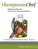 Book Cover Therapeutic Chef: Recipes to prevent cancer, heart disease and diabetes