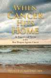 Book Cover When Cancer Hits Home: Cancer Treatment and Prevention Options for Breast, Colon, Lung, Prostate, and Other Common Types