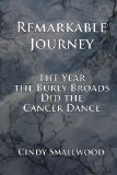 Book Cover Remarkable Journey: The Year the Burly Broads Did the Cancer Dance
