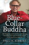 Book Cover Blue-Collar Buddha: Life Changing Lessons Learned on the Journey from Flight Attendant to Cancer Survivor to Entrepreneurial Millionaire